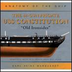 "The 44-Gun Frigate USS Constitution, ""Old Ironsides"" (Anatomy of the Ship)"